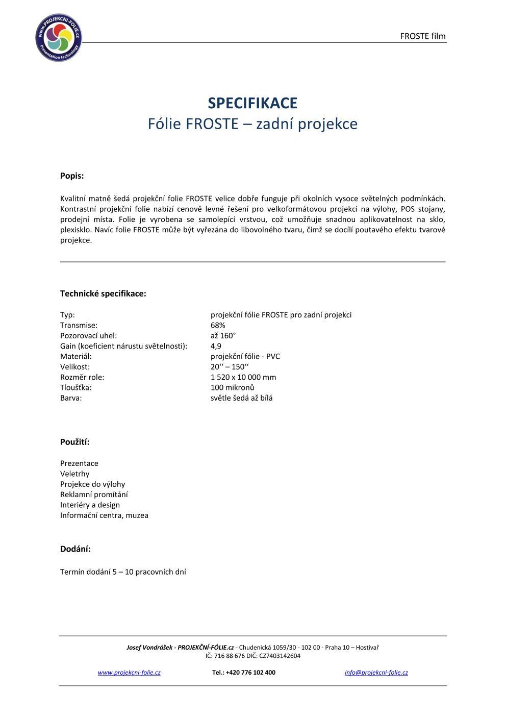 Specifikace FROSTE Film